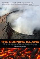 The Burning Island ebook by Pamela Frierson