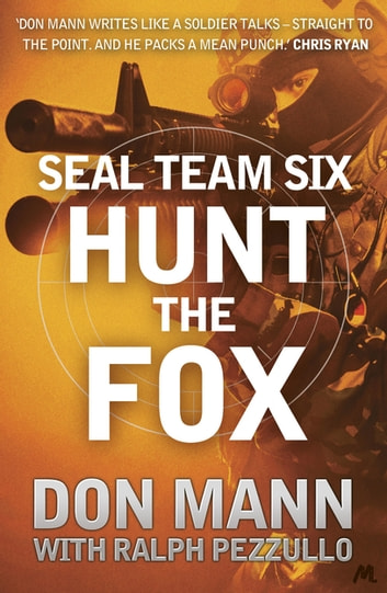 SEAL Team Six Book 5: Hunt the Fox ebook by Don Mann,Ralph Pezzullo