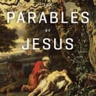 The Parables of Jesus audiobook by R. C. Sproul