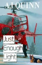 Just Enough Light ebook by