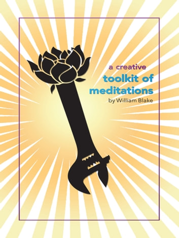 A Creative Toolkit of Meditations ebook by William Blake