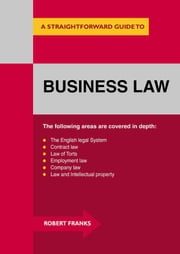 Business Law - A Straightforward Guide ebook by Robert Franks