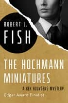 The Hochmann Miniatures ebook by Robert L. Fish
