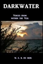 Darkwater ebook by Voices from Within the Veil