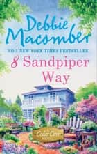 8 Sandpiper Way (A Cedar Cove Novel, Book 8) ebook by Debbie Macomber