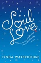 Soul Love ebook by Lynda Waterhouse