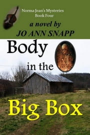 Body in the Big Box Norma Jean's Mysteries Book Four ebook by Jo Ann Snapp