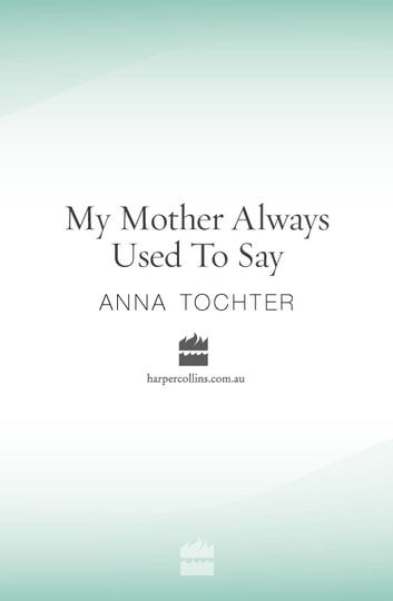 My Mother Always Used To Say ebook by Anna Tochter