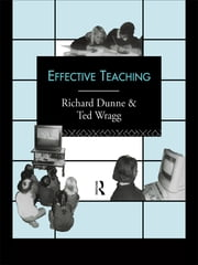 Effective Teaching ebook by Richard Dunne,E.C. Wragg,Prof E C Wragg