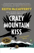 Crazy Mountain Kiss - A Novel ebook by Keith McCafferty