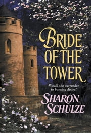 Bride of the Tower ebook by Sharon Schulze
