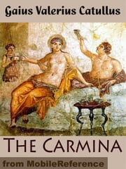 The Carmina Of Caius Valerius Catullus (Mobi Classics) ebook by Caius Valerius Catullus,Richard Burton and Leonard Smithers (Translators)