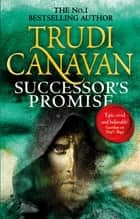 Successor's Promise - The thrilling fantasy adventure (Book 3 of Millennium's Rule) ebook by Trudi Canavan