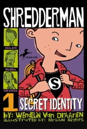 Shredderman: Secret Identity ebook by Wendelin Van Draanen,Brian Biggs
