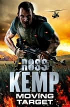 Moving Target ebook by Ross Kemp
