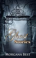 Ghost Stories (Funny Cozy Mystery) - Cozy Mystery ebook by Morgana Best