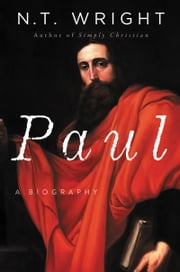 Paul - A Biography ebook by N. T. Wright