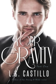 Your Gravity 1 ebook by L.G. Castillo