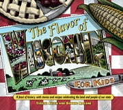 Flavor of Wisconsin for Kids - A Feast of History, with Stories and Recipes Celebrating the Land and People of Our State ebook by Terese Allen,Bobbie Malone,Harva Hachten