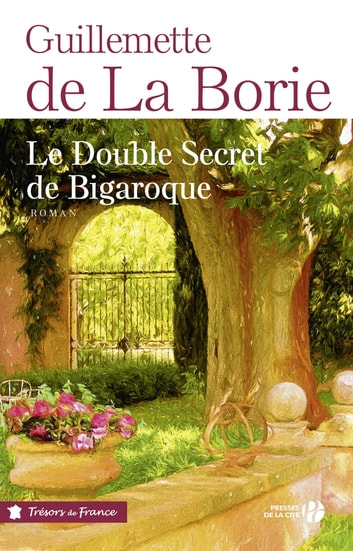 Le Double Secret de Bigaroque ebook by Guillemette de LA BORIE