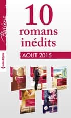 11 romans inédits Passions (n°550 à 554 - août 2015) - Harlequin collection Passions ebook by Collectif