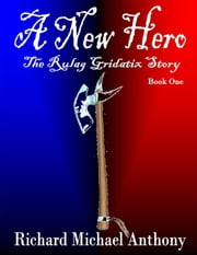 A New Hero ebook by Richard Michael Anthony