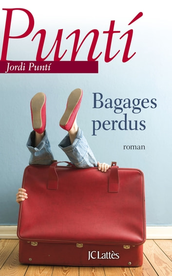 Bagages perdus ebook by Jordi Punti