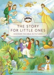The Story for Little Ones - Bible Storybook ebook by Zondervan