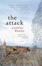 The Attack ebook by Yasmina Khadra