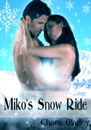 Miko's Snow Ride ebook by Chara Gladey