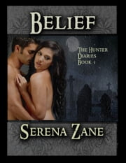 Belief - Book 3 ebook by Serena Zane