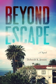 Beyond Escape ebook by Deborah K. Jensen