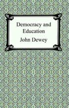 Democracy and Education ebook by John Dewey