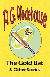 The Gold Bat ebook by P. G. Wodehouse