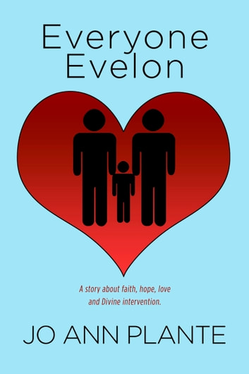 Everyone Evelon - A story about faith, hope, love and Divine intervention. ebook by Jo Ann Plante