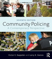 Community Policing - A Contemporary Perspective ebook by Victor E. Kappeler,Larry K. Gaines