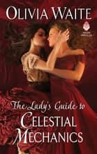 The Lady's Guide to Celestial Mechanics ebook by Olivia Waite