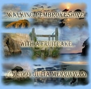 Walking Pembrokeshire with a Fruitcake ebook by julia r merrifield,julia r may