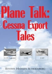 Plane Talk: Cessna Export Tales ebook by Eyvinn Hansen Schoenberg