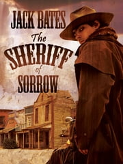The Sheriff of Sorrow ebook by Jack Bates