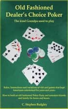 Old Fashioned Dealer's Choice Poker ebook by C. Stephen Badgley