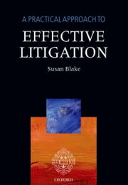 A Practical Approach to Effective Litigation ebook by Susan Blake