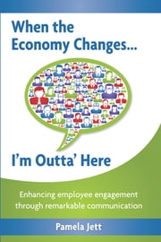 When the Economy Changes ... I'm Outta' Here ebook by Pamela Jett
