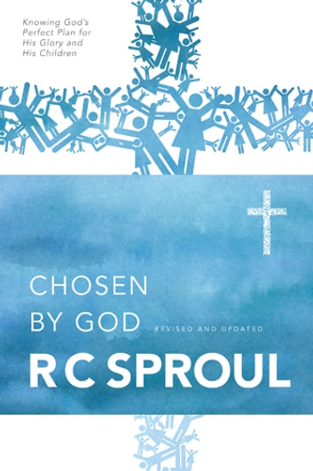 Chosen by God ebook by R. C. Sproul
