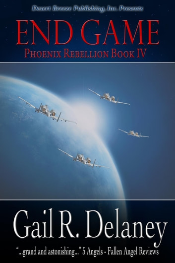 End Game - The Phoenix Rebellion, #4 ebook by Gail R. Delaney