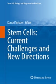 Stem Cells: Current Challenges and New Directions ebook by