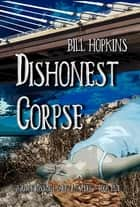 Dishonest Corpse ebook by Bill Hopkins
