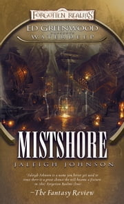 Mistshore - Ed Greenwood Presents: Waterdeep ebook by Jaleigh Johnson