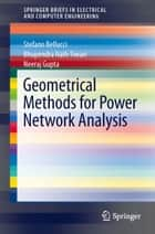 Geometrical Methods for Power Network Analysis ebook by Stefano Bellucci,Bhupendra Nath Tiwari,Neeraj Gupta
