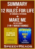 Summary of 12 Rules for Life: An Antidote to Chaos by Jordan B. Peterson + Summary of Make Me by Lee Child 2-in-1 Boxset Bundle ebook by SpeedyReads